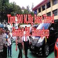 "Tipu 300 M,""Big Boss"" Travel Umrah SBL Ditangkap"